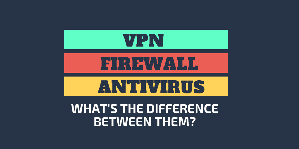 What is the key difference between firewall, and VPN?