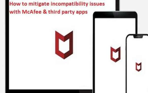 HOW TO MITIGATE INCOMPATIBILITY ISSUES WITH MCAFEE & THIRD PARTY APPS