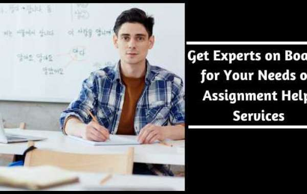 Get Experts on Board for Your Needs of Assignment Help Services