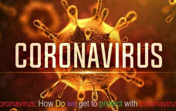 Coronavirus: How Do we get to protect with coronavirus