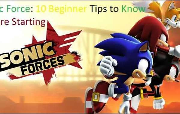 Sonic Force: 10 Beginner Tips to Know Before Starting