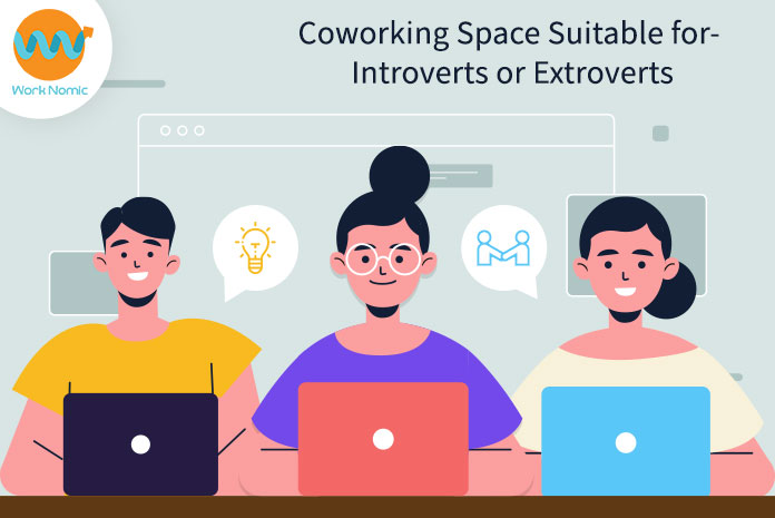 Worknomic : Coworking Space Suitable for- Introverts or Extroverts