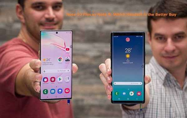 Note 10 Plus vs Note 9: Which Handset Is the Better Buy