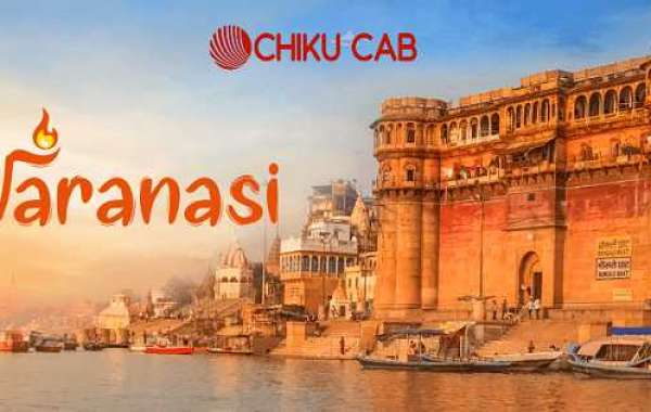 Car Rental in Varanasi now becomes too easy with CHIKU CAB.