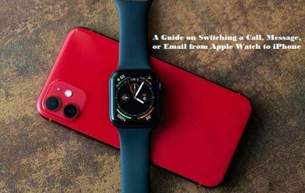 A Guide on Switching a Call, Message, or Email from Apple Watch to iPhone
