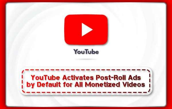 YouTube Activates Post-Roll Ads by Default for All Monetized Videos