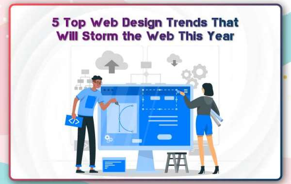 5 Top Web Design Trends That Will Storm the Web This Year