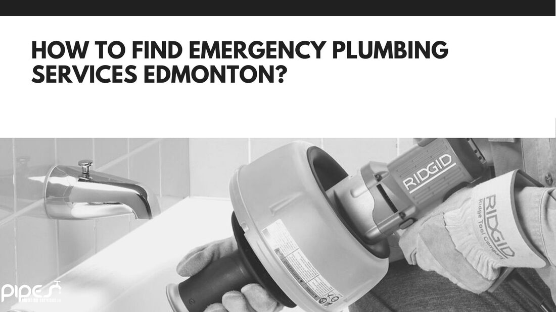 How To Find   Emergency Plumbing Services Edmonton? - Pipes Plumbing LTD